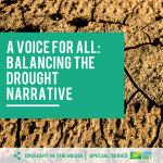 A Voice for All: Balancing the Drought Narrative (UPDATED)